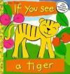 If You See a Tiger - Ana Martin Larranaga, Richard Powell