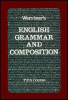 Warriner's English Grammar and Composition: Fifth Course (Liberty Edition) - John E. Warriner