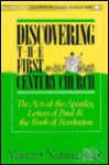 Discovering the First Century Church: The Acts of the Apostles, Letters of Paul & the Book of Revelation - Margaret Nutting Ralph