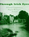 Through Irish Eyes: A Visual Companion to Angela McCourt's Ireland - Frank McCourt, Malachy McCourt, David Pritchard, David Ross