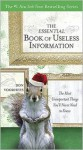 The Essential Book of Useless Information (Holiday Edition): The Most Unimportant Things You'll Never Need to Know - Don Voorhees