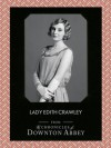 Lady Edith Crawley (Downton Abbey Shorts, Book 5) - Jessica Fellowes, Matthew Sturgis