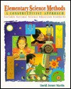 Elementary Science Methods: A Constructivist Approach - David Martin, David Jerner Martin