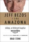 Jeff Bezos i era Amazona. Sklep, w którym kupisz wszystko - Brad Stone, Grzegorz Kołodziejczyk