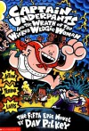 Captain Underpants And The Wrath Of The Wicked Wedgie Women - Dav Pilkey