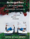 The New York Times Crosswords for a Weekend Getaway: 200 Easy, Breezy Puzzles - The New York Times, Will Shortz, The New York Times