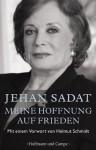 Meine Hoffnung auf Frieden: Mit einem Vorwort von Helmut Schmidt (German Edition) - Jehan Sadat, Gerlinde Schermer-Rauwolf, Robert A. Weiss