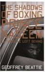 The Shadows of Boxing: Prince Naseem Hamed & Those He Left Behind - Geoffrey Beattie