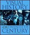 The Visual History of the Twentieth Century - Terry Burrows, Edward Heath