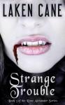 Strange Trouble - Laken Cane
