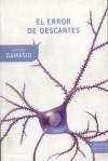 El error de Descartes - Antonio R. Damasio