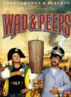 Wad and Peeps - Harry Enfield