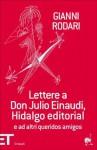 Lettere a don Julio Einaudi, Hidalgo editorial e ad altri queridos amigos - Gianni Rodari, Stefano Bartezzaghi