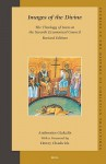 Images of the Divine: The Theology of Icons at the Seventh Ecumenical Council - Revised Edition - Ambrosios Giakalis, Henry Chadwick