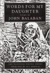 Words for My Daughter - John Balaban