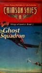 Wings Of Fortune Trilogy, Book 2: Ghost Squadron - Jason M. Hardy