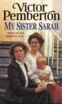 My Sister Sarah - Victor Pemberton