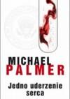 Jedno uderzenie serca - Michael Palmer