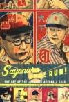 Sayonara Home Run!: The Art of the Japanese Baseball Card - John Gall, Gary Engel, Steven Heller