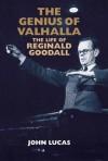The Genius of Valhalla: The Life of Reginald Goodall - John Lucas