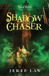 Shadow Chaser - Jerel Law