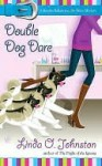 Double Dog Dare (Kendra Ballantyne, Pet-Sitter Mystery #6) - Linda O. Johnston