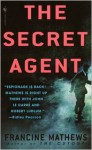 The Secret Agent - Francine Mathews