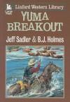 Yuma Breakout - Jeff Sadler, B.J. Holmes