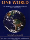 One World: The Health & Survival of the Human Species in the 21st Century - Robert P. Lanza