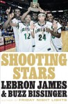 Shooting Stars - LeBron James, H.G. Bissinger