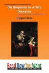 On Regimen in Acute Diseases - Hippocrates