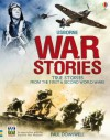 Usborne War Stories: True Stories from the First & Second World Wars - Paul Dowswell