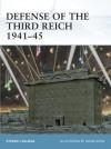Defense of the Third Reich 1941-45 - Steven Zaloga, Adam Hook