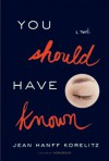 You Should Have Known - Jean Hanff Korelitz