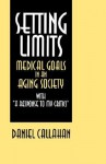 "Setting Limits: Medical Goals in an Aging Society with ""A Response to My Critics"" - Daniel Callahan"