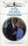If Love Be Blind - Emma Goldrick