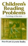 Children's Reading Problems: Psychology and Education - Peter George, Lynette Bradley