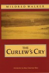 The Curlew's Cry - Mildred Walker, Mary Clearman Blew