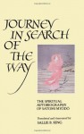 Journey in Search of the Way: The Spiritual Autobiography of Satomi Myodo - Sallie B. King