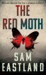 The Red Moth - Sam Eastland