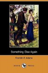 Something Else Again (Dodo Press) - Franklin P. Adams