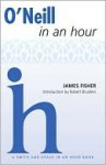 O'Neill in an Hour - James Fisher