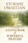 A Little Book of Powerful Prayers - Stormie Omartian