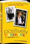 Positively Caroline - Caroline Adams Miller