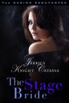 The Stage Bride (The Daring Debutantes, Book 3) - Jerrica Knight-Catania