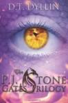 The P.J. Stone Gates Trilogy - D.T. Dyllin