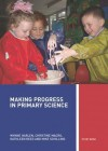 Making Progress in Primary Science: A Study Book for Teachers and Student Teachers - Wynne Harlen, Christine Macro, Kathleen Reed
