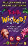 Totally Wicked! (Wicked) - Paul Jennings, Morris Gleitzman