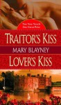 Traitor's Kiss/Lover's Kiss - Mary Blayney