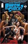 Whatever Happened To Baron Von Shock? - Rob Zombie, Donny Hadiwidjaja, Val Staples